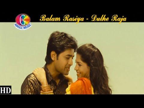 Balam Rasiya   |   Dulhe Raja  | Dinesh Lal 'Nirahua'