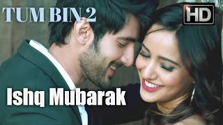 Ishq Mubarak | Female Version | Tum Bin 2 | Official Video