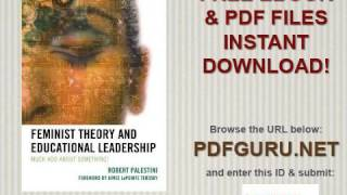 Feminist Theory and Educational Leadership Much Ado About Something!