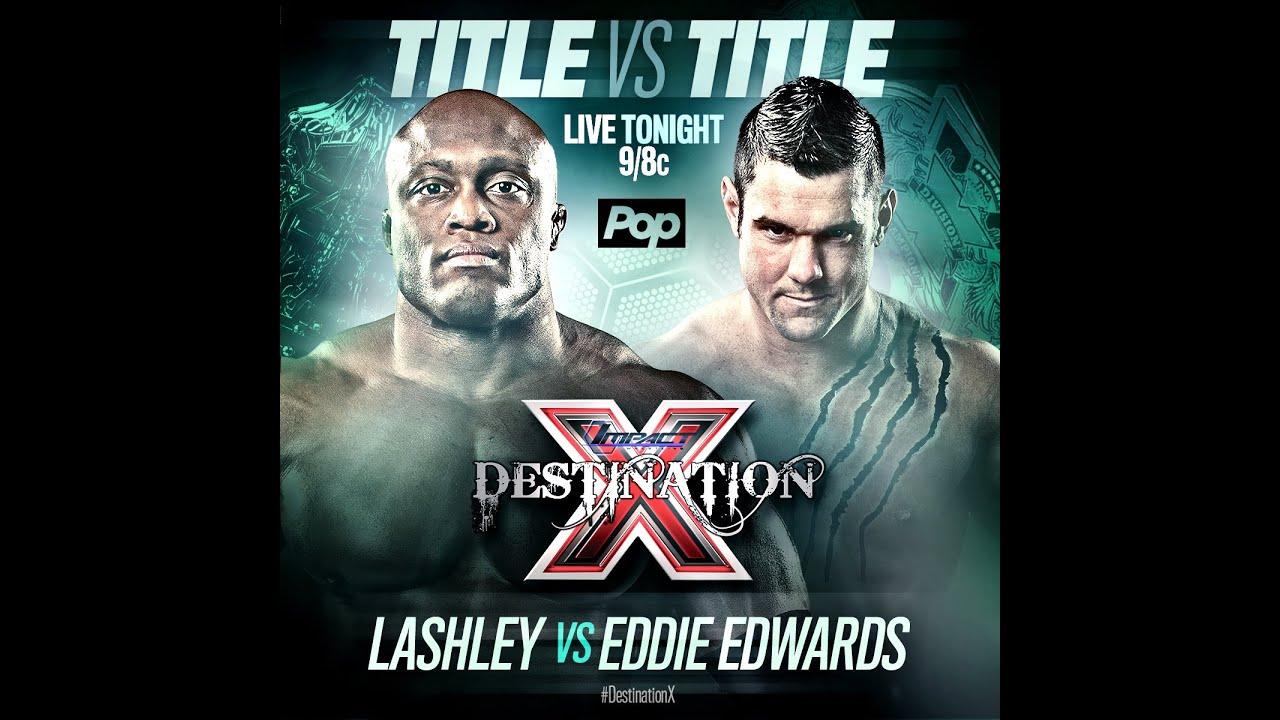 Download TNA Impact Destination X 2016 : Bobby Lashley vs Eddie Edwards(Moose Debut)