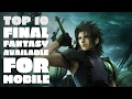 Top 10 Final Fantasy Available for Mobile
