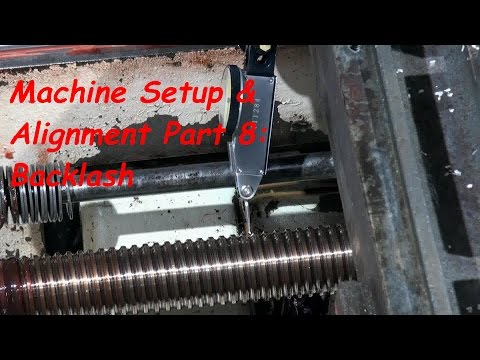 CNC Machine Setup and Alignment Part 8:...