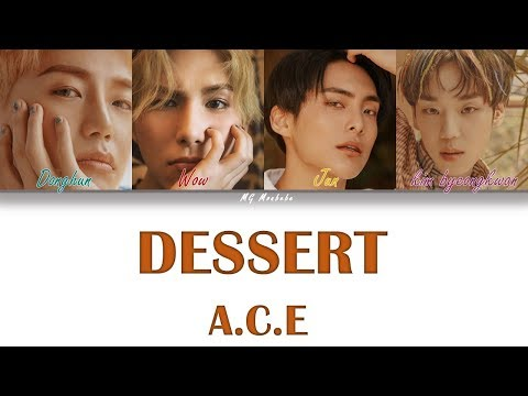 ACE 에이스  DESSERT Color Coded HanRomEng Lyrics