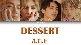 A.C.E - Dessert