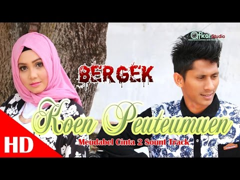 BERGEK - KOEN PEUTEUMUEN.  Meudabel Cinta 2 Sound Track  HD Video Quality 2017