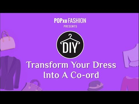 Transform Your Dress Into A Co-ord - POPxo Fashion