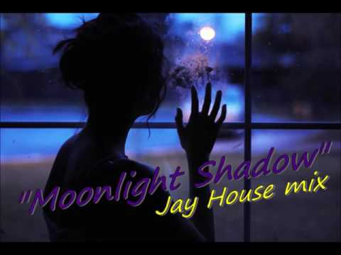 Moonlight Shadow Jay House mix