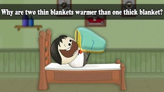 Why are two thin blankets warmer than one thick blanket?   #aumsum #kids #science