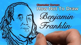 How Not To Draw Benjamin Franklin | Character Corner | Good Palette
