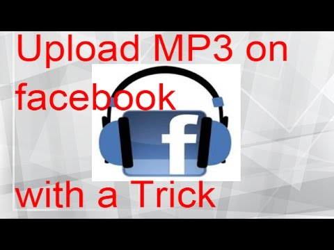 How to Upload MP3 on Facebook- facebook par mp3 kese upload kre