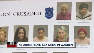 Forty-six people have been arrested in a human trafficking sting warren.