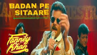 Badan pe sitaare (Fanney khan) new bollywood song