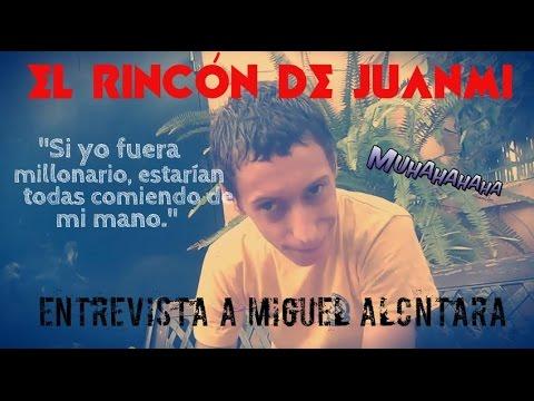 El Rincón de Juanmi   Entrevista a Miguel Alcántara