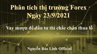 Phân tích thị trường Forex ngày 23/9/2021 - Nguyễn Bảo Linh Official