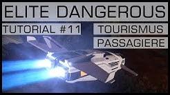 ELITE DANGEROUS   TUTORIAL #11   Tourismus / Lohnende Passagiermissionen   [PC/PS4/XBOX]