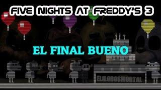 COMO CONSEGUIR EL FINAL BUENO DE FIVE NIGHTS AT FREDDY'S 3   Five Nights at Freddy's 3   Final bueno