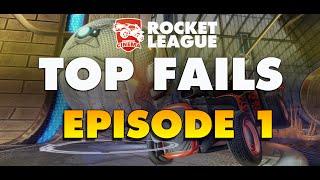 ROCKET LEAGUE - Top Fails Episode 1