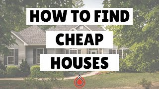 How to Find Cheap Houses to Buy