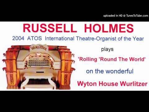 RUSSELL HOLMES   International theatre organist plays