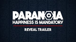 Paranoia: Happiness is Mandatory | Welcome to Alpha Complex