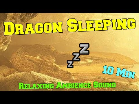 Dragon Sleeping Relaxing Ambience Sound 10 min