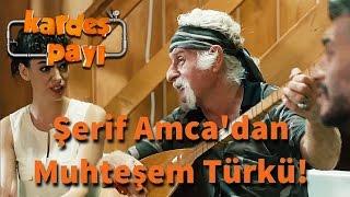 Kardeş Payı 22.Bölüm - Şerif Amca'dan Muhteşem Türkü!