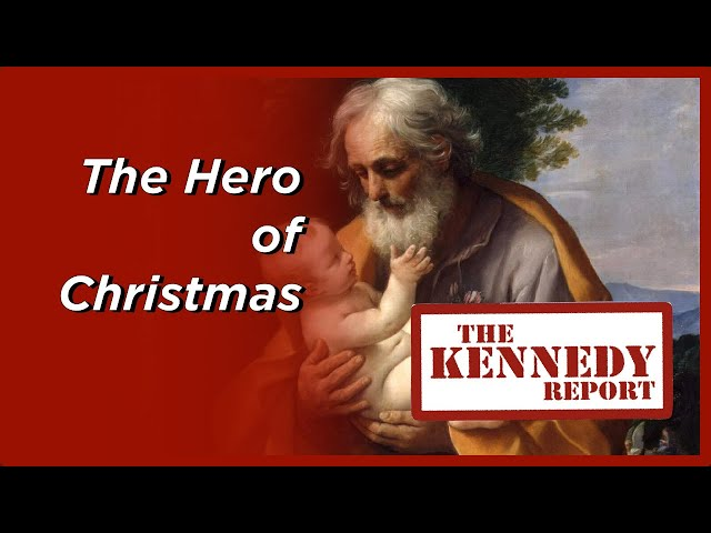 St Joseph, Hero of Christmas | The Kennedy Report