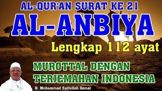 Surat 21 Al-Anbiya (Nabi Nabi) 112 Ayat Lengkap - Murottal Dengan Terjemahan Indonesia