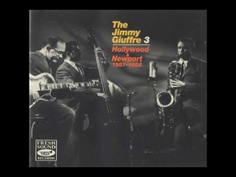 The Jimmy Giuffre 3 - Hollywood & Newport 1957-1958 (full album)