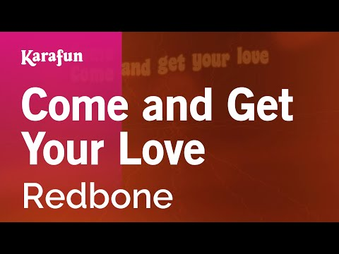 Karaoke Come and Get Your Love - Redbone *