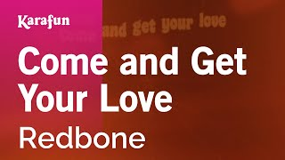 Karaoke Come And Get Your Love (Single Version) - Redbone *