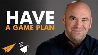 Have a GAME PLAN - Dana White - #Entspresso