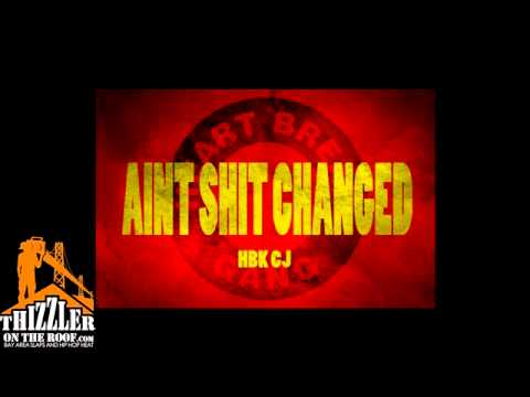 HBK CJ - Ain't Shit Changed Prod by Nick Maples