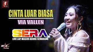 Gambar cover VIA VALLEN - CINTA LUAR BIASA DANGDUT OM SERA LIVE SEMARANG FAIR | STR