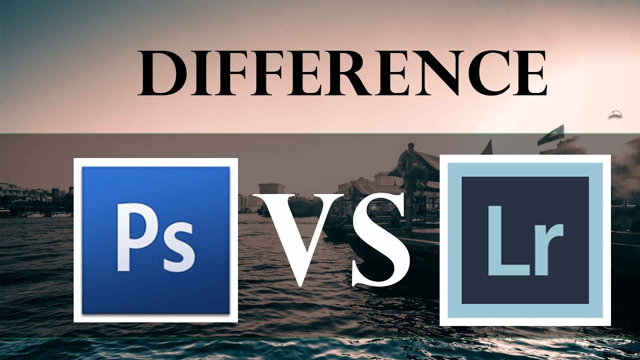 Photoshop vs Lightroom - Photography Life