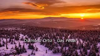 Diamond Ortiz - Gas Pedal (Electronic Music, Dance Music)