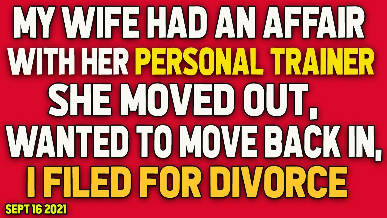 Reddit Relationships Stories - My wife had an affair with her personal trainer - I filed for divorce
