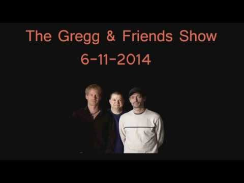The Gregg & Friends Show 6-11-2014