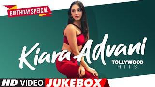 Kiara Advani Tollywood Hits | ?Happy ?Birthday ?Special? | Latest Kiara Advani Telugu Video Jukebox