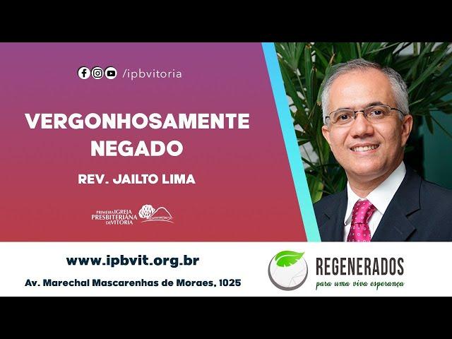 Estudo Bíblico - Rev. Jailto Lima -  João 18.15-18, 25-27.