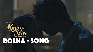 Bolna - Kapoor & Sons || Sidharth Malhotra | Alia Bhatt | Fawad Khan | Arijit Singh
