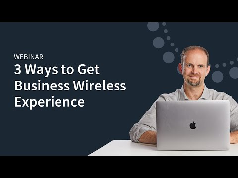 3 Ways to Get Business Wireless Experience