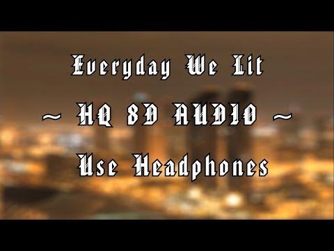 YFN Lucci & PnB Rock - Everyday We Lit | 8D AUDIO (HQ) | Explicit