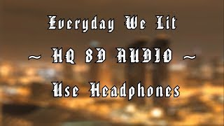 YFN Lucci & PnB Rock - Everyday We Lit   8D AUDIO (HQ)   Explicit