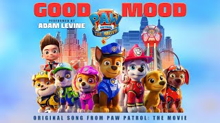 "PAW Patrol: The Movie (2021) - ""Adam Levine – Good Mood – Lyric Video"" - Paramount Pictures"