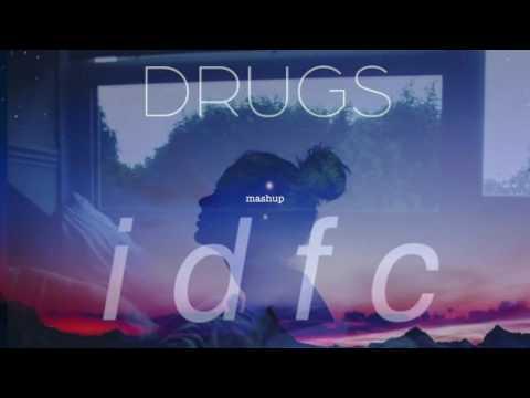 idfc/Drugs - Blackbear/EDEN MASHUP