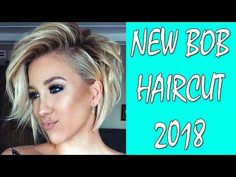 NEW BOB HAIRCUT AND HAIRSTYLE IDEAS 2018