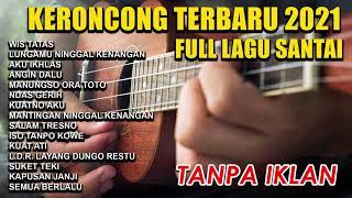 Download KERONCONG TERBARU 2021 FULL TANPA IKLAN // CAMPURSARI TERBARU COCOK UNTUK TEMAN KERJA