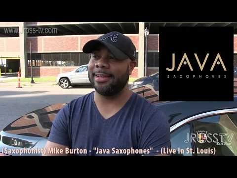 "James Ross @ (Saxophonist) Mike Burton - ""JAVA Saxophones"" - www.Jross-tv.com (St. Louis)"