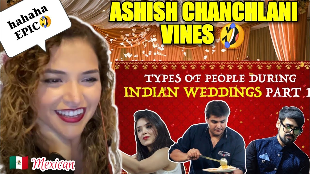 🤣TYPES OF PEOPLE DURING INDIAN WEDDING REACTION | ASHISH CHANCHALANI | MEXICAN